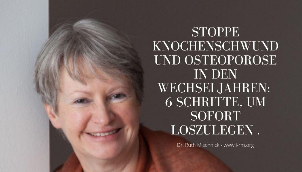 6 Schritte, um Osteoporose in den Wechseljahren zu stoppen